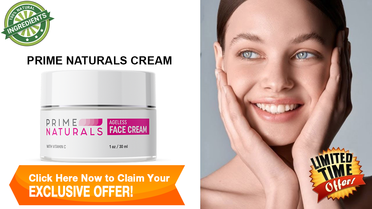 Prime Naturals Skin Cream Review: Does this Skin Cream Improve the Overall  Skin Health? | The American Reporter